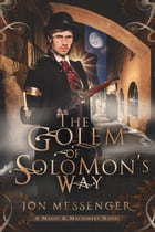 The Golem of Solomon's Way by Jon Messenger