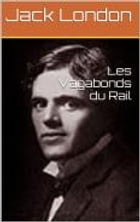 Les Vagabonds du Rail by Jack London
