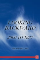 Looking Backward: 2000-1887 by Edward Bellamy