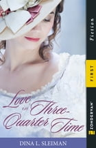 Love in Three-Quarter Time by Dina Sleiman