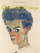 Egon Schiele: Drawings 115 Colour Plates by Maria Peitcheva