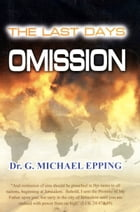 The Last Days Omission by G. Michael Epping