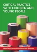 Critical practice with children and young people 146079c3-d4a8-449e-8a33-d4d03e784c9f
