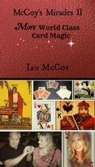 McCoy's Miracles II: More World Class Card Magic by Ian McCoy