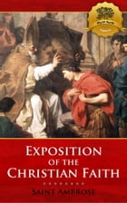 Exposition of the Christian Faith by St. Ambrose, Wyatt North
