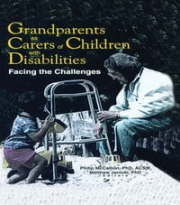 Grandparents as Carers of Children with Disabilities: Facing the Challenges