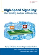 High-Speed Signaling: Jitter Modeling, Analysis, and Budgeting by Kyung Suk (Dan) Oh