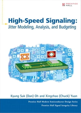 Book High-Speed Signaling: Jitter Modeling, Analysis, and Budgeting by Kyung Suk (Dan) Oh