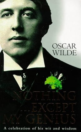 Book Nothing...Except My Genius by Oscar Wilde