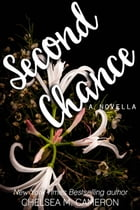 Second Chance: Violet Hill, #3 by Chelsea M. Cameron