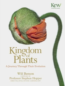 Book Kingdom of Plants: A Journey Through Their Evolution by Will Benson