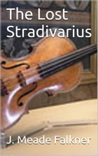 The Lost Stradivarius by J. Meade Falkner