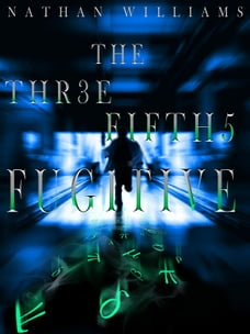 The Three Fifths Fugitive