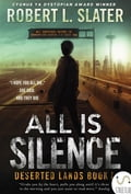 All Is Silence: Deserted Lands Book I c7252732-bee1-47b8-b170-732bfe83023d