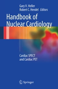 Handbook of Nuclear Cardiology: Cardiac SPECT and Cardiac PET