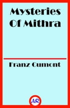 Mysteries Of Mithra (Illustrated) by Franz Cumont