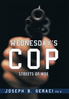 Wednesday's Cop: Streets of Woe