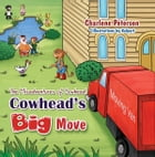 The Misadventures of Cowhead: Cowhead's Big Move by Charlene Peterson