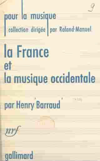 La France et la musique occidentale by Henry Barraud