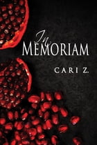 In Memoriam by Cari Z.