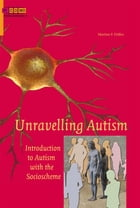 Unravelling autism by Martine Delfos