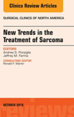 Book New Trends in the Treatment of Sarcoma, An Issue of Surgical Clinics of North America, by Jeffrey M. Farma