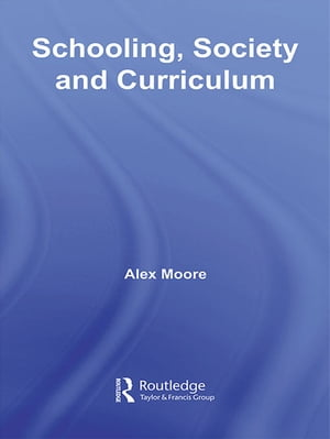 Schooling,  Society and Curriculum