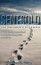 SENT OR SOLD: The Dreamer's Dilemma by Ronald E. Chipp