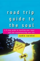 Road Trip Guide to the Soul: A 9-Step Guide to Reaching Your Inner Self and Revolutionizing Your…