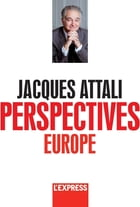 Jacques Attali - Perspectives Europe by Jacques Attali