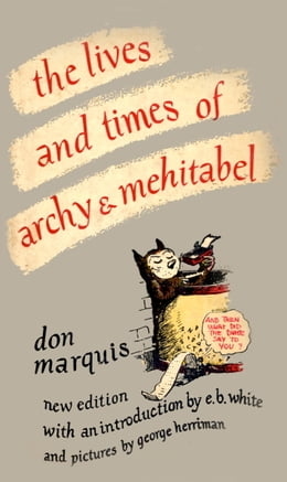 Book The Lives and Times of Archy and Mehitabel by Don Marquis