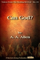 Can God? by A. A. Allen