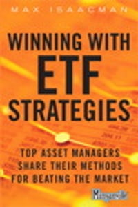 Winning with ETF Strategies: Top Asset Managers Share Their Methods for Beating the Market: Top…
