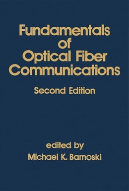 Book Fundamentals of Optical Fiber Communications by Barnoski, Michael