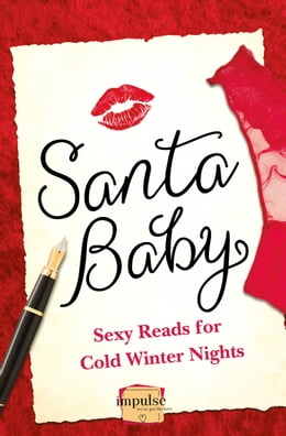 Book Santa Baby: 5 Sexy Reads For Cold Winter Nights by Lorraine Wilson