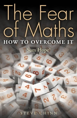 Book The Fear of Maths: How to Overcome It: Sum Hope 3 by Steve Chinn