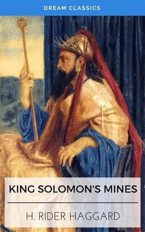 King Solomon's Mines (Dream Classics) by Henry Rider Haggard