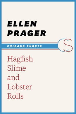 Book Hagfish Slime and Lobster Rolls by Ellen Prager