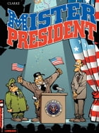 Mister President - Tome 1 by Clarke