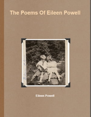 The Poems Of Eileen Powell by Eileen Powell