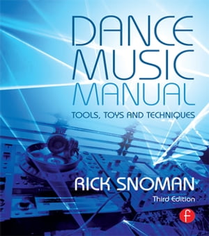 Dance Music Manual Tools,  Toys,  and Techniques