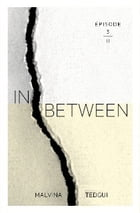Inbetween - episode 3 by Malvina TEDGUI