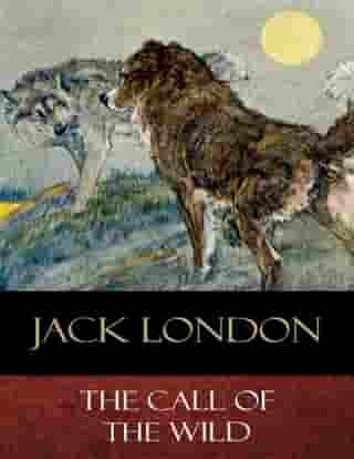The Call of the Wild: Illustrated