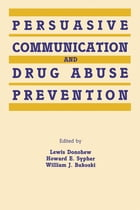 Persuasive Communication and Drug Abuse Prevention
