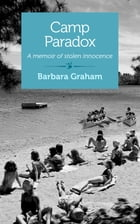 Camp Paradox: A Memoir of Stolen Innocence by Barbara Graham