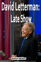 David Letterman: Late Show by Kevin Miller