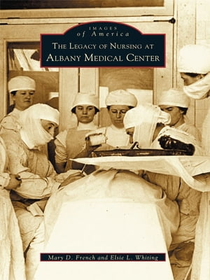 Legacy of Nursing at Albany Medical Center,  The