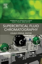 Supercritical Fluid Chromatography by Colin F. Poole