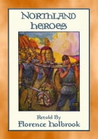 NORTHLAND HEROES - The Sagas of Frithiof and Beowulf in an easy to read format: Easy to read sagas of heroism for young people by Anon E. Mouse
