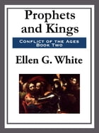 Prophets and Kings by Ellen G. White
